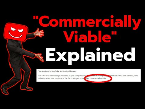 Commercially Viable Explained by YOUTUBE! [New Terms of Service]