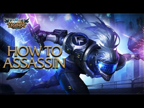Mobile Legends: How To Play Assassins / How to be an Assassin