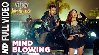 Mind Blowing Full Song | Veerey Ki Wedding |Mika Singh| Pulkit Samrat Jimmy Shergil Kriti K