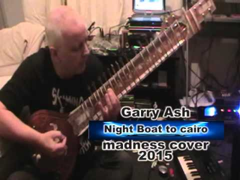 GARRY ASH NIGHTBOAT TO CAIRO(madness cover)