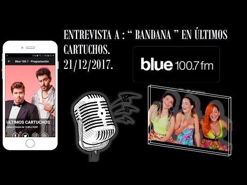 ENTREVISTA A BANDANA EN ULTIMOS CARTUCHOS , BLUE 100.7.