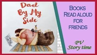 Children's Books - DAD BY MY SIDE by Soosh - PV - Storytime