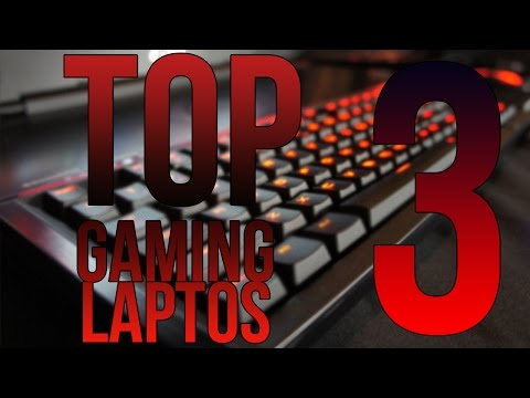 Top 3 Gaming Laptos