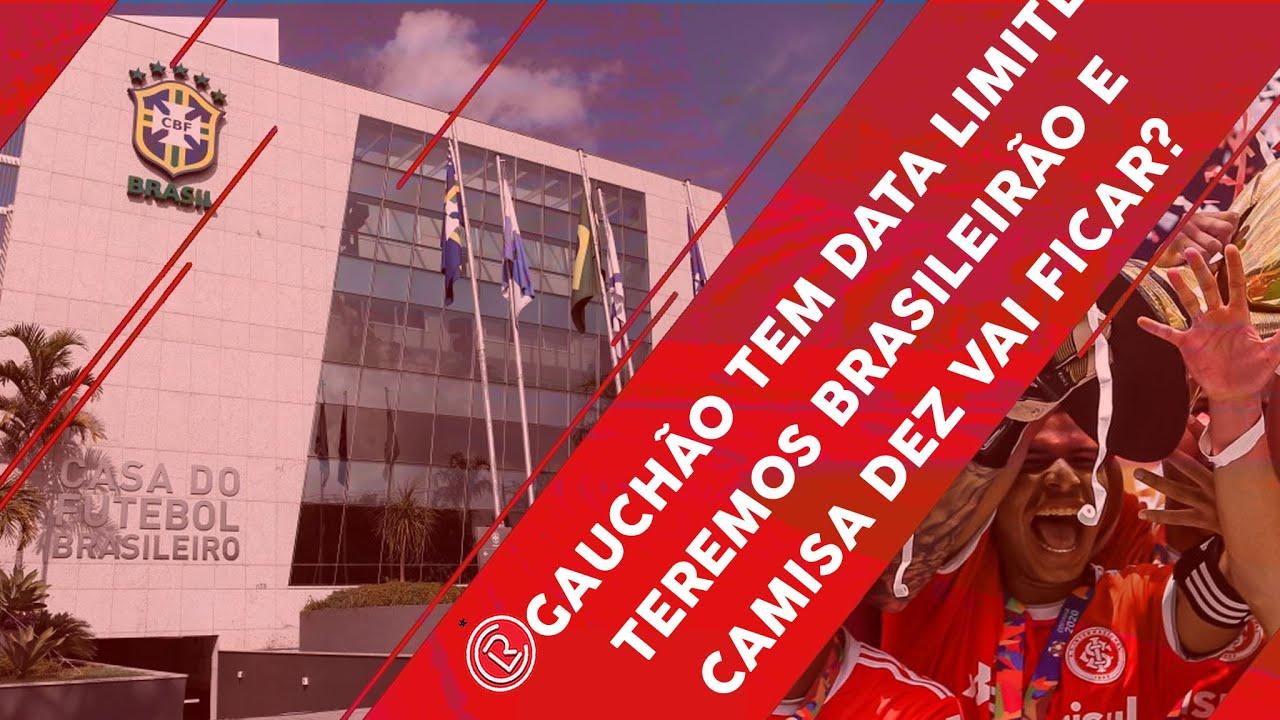 DATA LIMITE PARA VOLTAR O GAUCHÃO / TEREMOS BRASILEIRÃO / O QUE FAZER PARA MANTER CAMISA 10