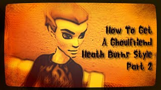 Random Monster High Doll Video - How To Get A Ghoulfriend Heath Burn's Style (Part 2)