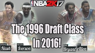 NBA 2K17 - MyLeague What Ifs? - What If The 1996 Draft Class Happened in 2016? | NBA 2k17 Simulation