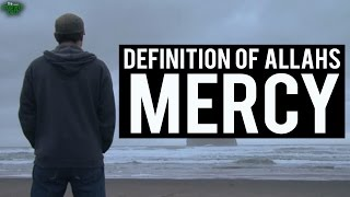 Beautiful Definition Of Allah's Mercy