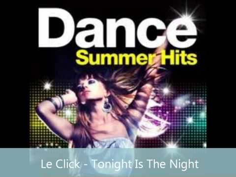 Mix - Le Click - Tonight Is The Night