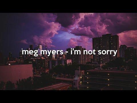 meg myers - i'm not sorry (lyrics)
