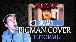 BIGMAN SUGAR Cover Tutorial #1 | Singing Part | Beatbox Like The Stars #15
