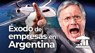¿Por qué las EMPRESAS están HUYENDO de la ARGENTINA? - VisualPolitik