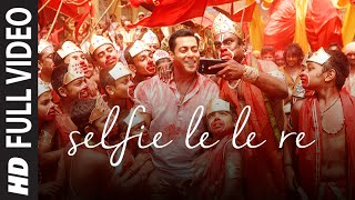 Selfie Le Le Re' FULL VIDEO Song - Salman Khan | Bajrangi Bhaijaan