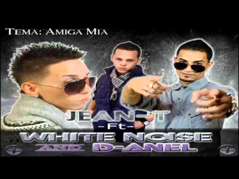 Jean-T Ft. White Noise & D-Anel - Amiga Mia [DOWNLOAD]