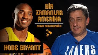 Kobe Bryant I Murat Murathanoğlu ile Bir Zamanlar Amerika #24.2