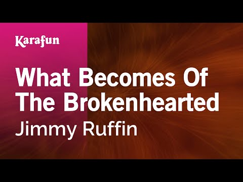 Karaoke What Becomes Of The Brokenhearted - Jimmy Ruffin *