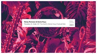 Nicky Romero & Deniz Koyu - Paradise (ft. Walk off the Earth) (Deniz Koyu Festival Mix)