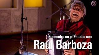 Encuentro en el Estudio con Raul Barboza