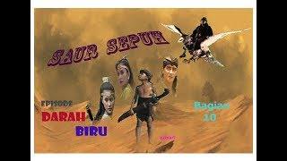 """Video SAUR SEPUH Episode 1 """"Darah Biru"""" (Bag 10) tamat download MP3, 3GP, MP4, WEBM, AVI, FLV Oktober 2019"""