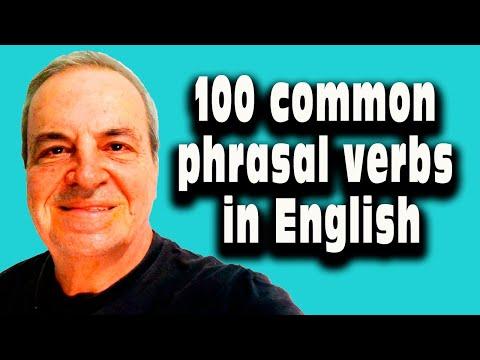 100 Phrasal verbs in English - English Phrasal verbs - Most ommon phrasal verbs in fluent English