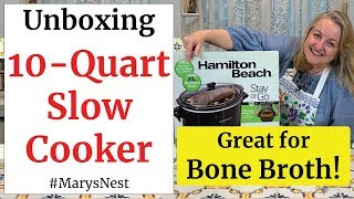 Slow Cooker for Bone Broth Unboxing (Hamilton Beach Extra Large 10 Quart Slow Cooker)