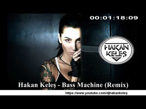 Hakan Keleş - Bass Machine (Remix)