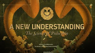 A New Understanding: The Science of Psilocybin (2019) [Full Documentary]