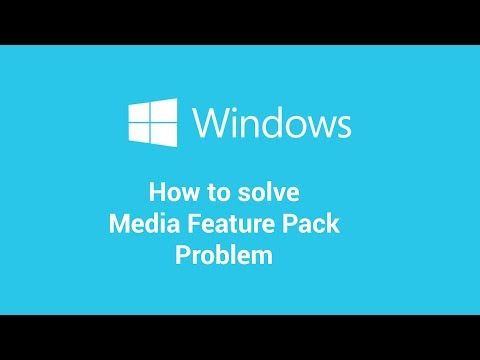 Windows 10 N Media feature pack problem solved