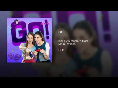 Go! | Kally's Mashup Cast - Música Completa (Áudio Only)