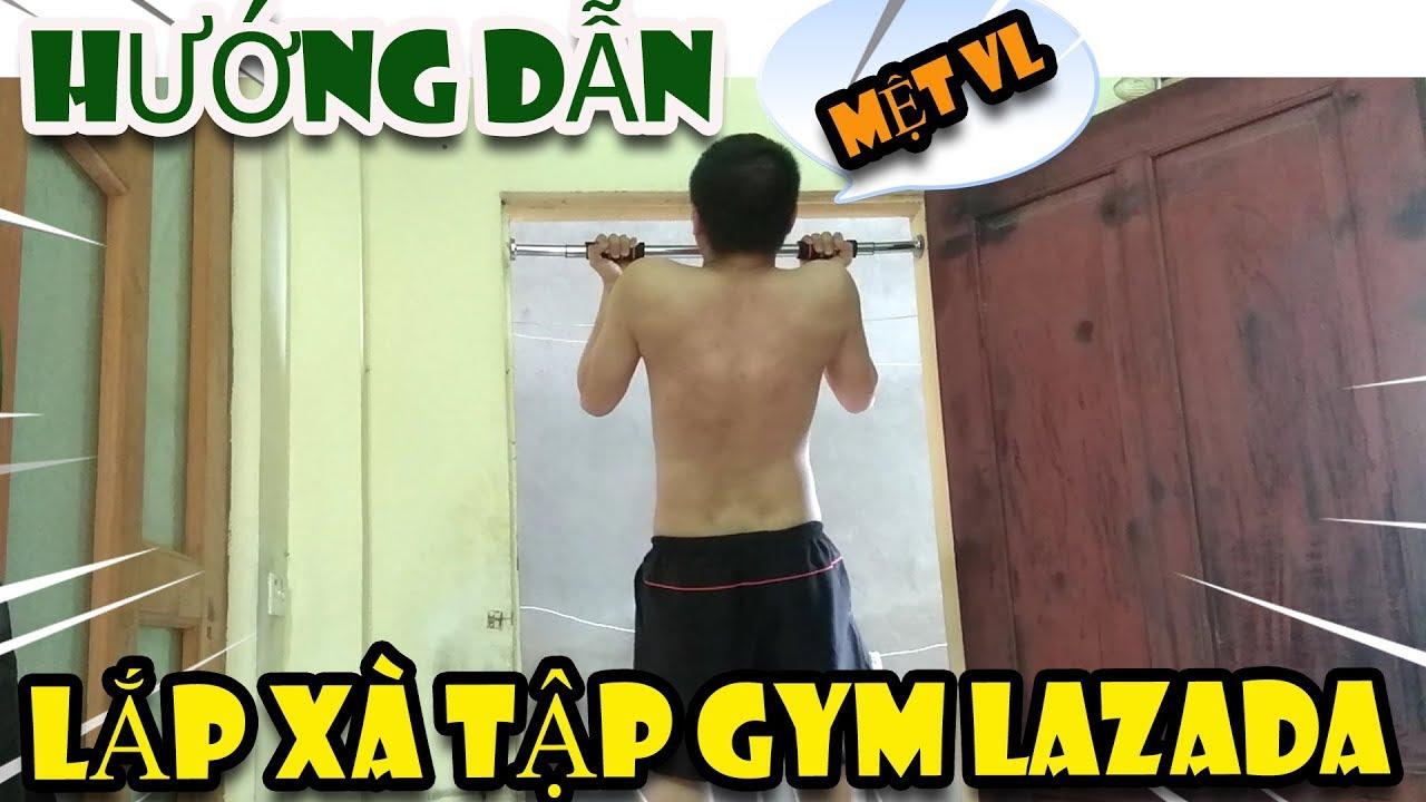 Lắp và sử dụng xà đơn giá rẻ Lazada tập gym ra sao | Văn Hóng