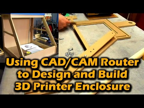 Using CAD/CAM Router to Design and Build 3D Printer Enclosure