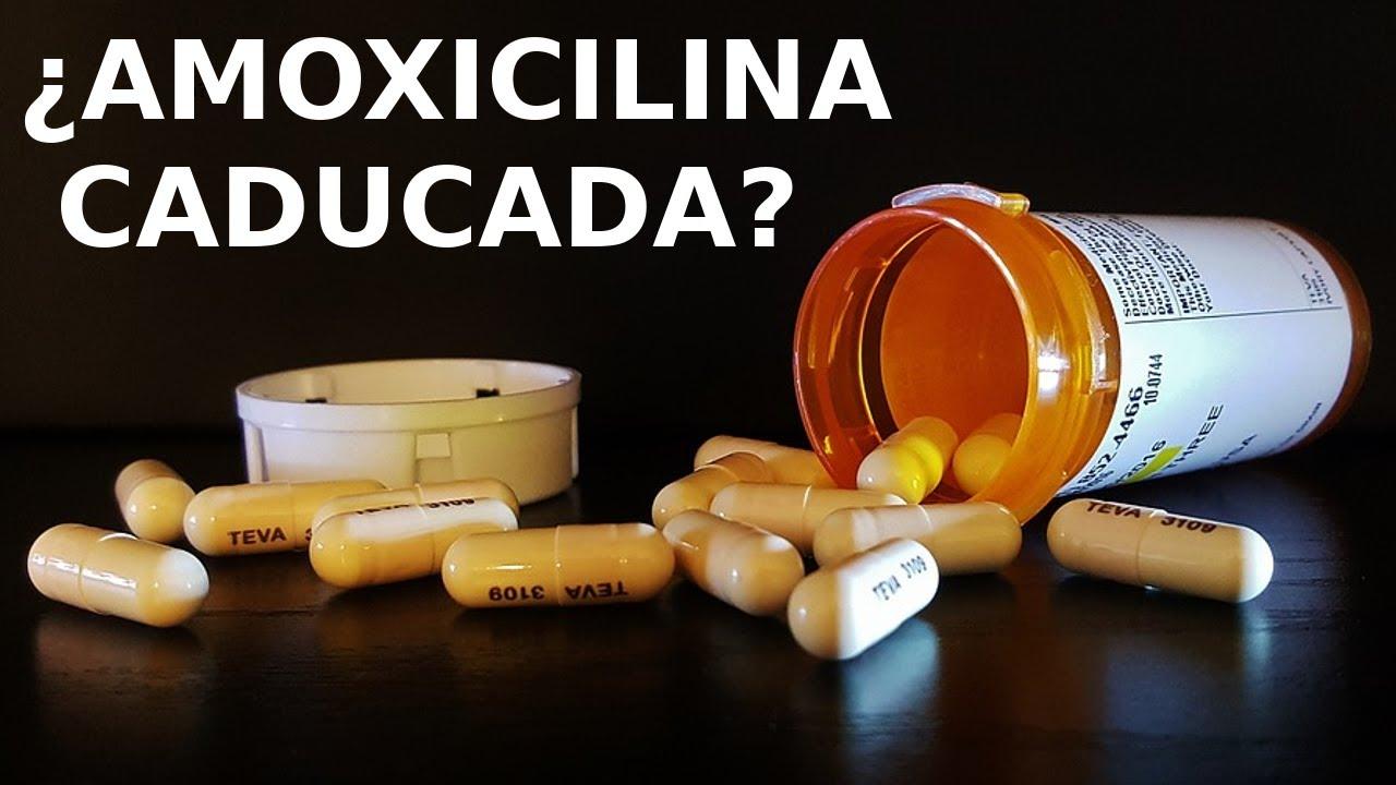 ¿Se puede tomar Amoxicilina Caducada?