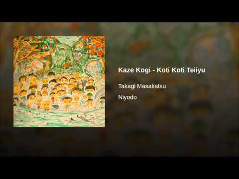 Kaze Kogi - Koti Koti Teiiyu
