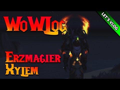 WoWLOG 👀   Erzmagier Xylem   Let's VLog World of Warcraft