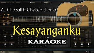 Download KESAYANGANKU KARAOKE (AL Ghazali ft Chelsea Shania) lagu terbaru full lyric