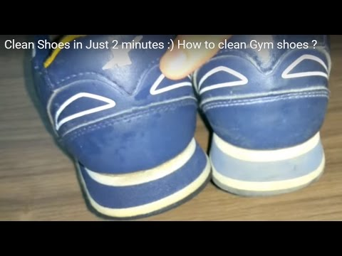 Clean Shoes in Just 2 minutes :) How to clean Gym shoes ?