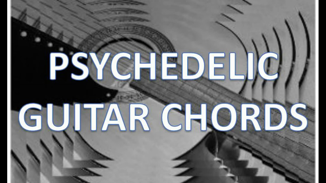 Psychedelic Guitar Chords Progression Acoustic Youtube