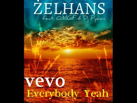 Żelhans feat. OMGF & Dj Pyzon - Everybody Yeah ( Audio )