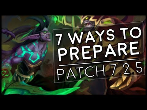 7 Ways To Prepare for Patch 7.2.5!   World of Warcraft Legion
