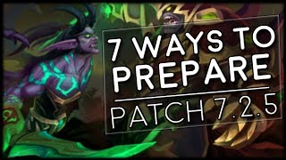 7 Ways To Prepare for Patch 725  World of Warcraft Legion