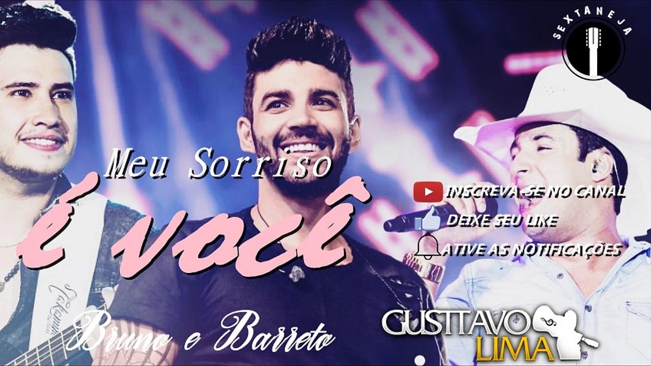 eba65a03693 Bruno e Barretto – Meu Sorriso é Você Part. Gusttavo Lima (Lançamento 2017)