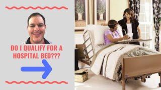 Do I qualify for a hospital bed