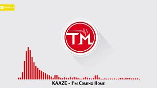 KAAZE - I'm Coming Home