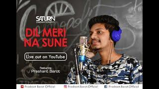 Dil Meri Na Sune Song - Genius | Prashant barot |  | Atif aslam | Himesh  Reshammiya | #genius