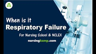 What is Respiratory Failure and When to intubate ARF Acute Assessment Nursing KAMP NCLEX Prep 2019