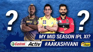 Who are in my MID-SEASON IPL XI? 'Castrol Activ' #AakashVani, powered by 'Dr. Fixit'