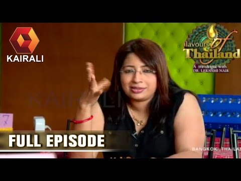 Flavours Of Thailand: Lekshmi Nair Trying Some Thai Dishes | 19th July 2016 | Episode 22