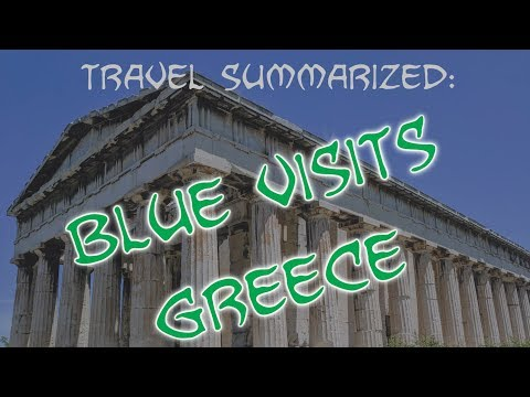 Travel Summarized: Blue goes to Greece