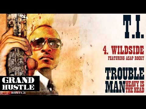 T.I. - Wildside ft. A$AP Rocky [Official Audio]