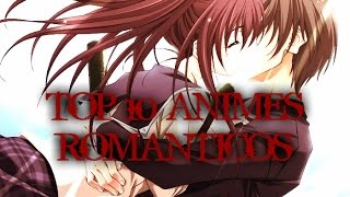 TOP 10 ANIMES ROMANTICOS | COMEDIA | DRAMA
