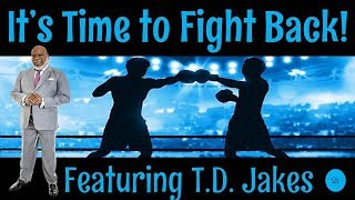 🔵 TD Jakes - It's Time to Fight Back in 2020! - Bishop T. D. Jakes of The Potter's House